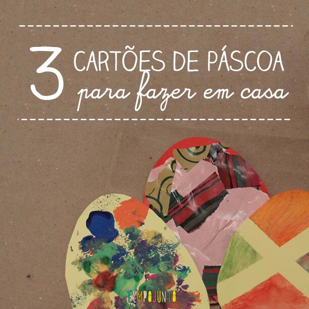 3 cartões de Páscoa para fazer com as crianças