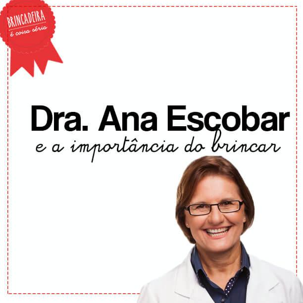 Entrevista: Dra. Ana Escobar – a brincadeira e a saúde da criança