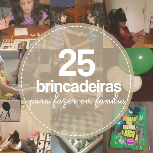 Semana Mundial do Brincar: 25 brincadeiras em família