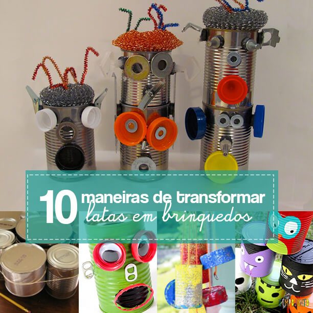 10 ideias criativas para fazer brinquedos com latas