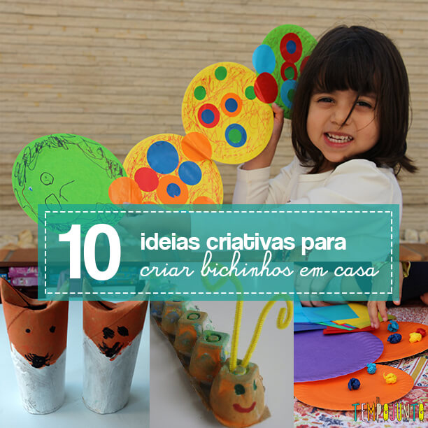 10 ideas criativas para fazer bichinhos com as crianças