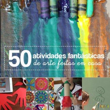 50 brincadeiras artísticas fantásticas que qualquer um consegue fazer