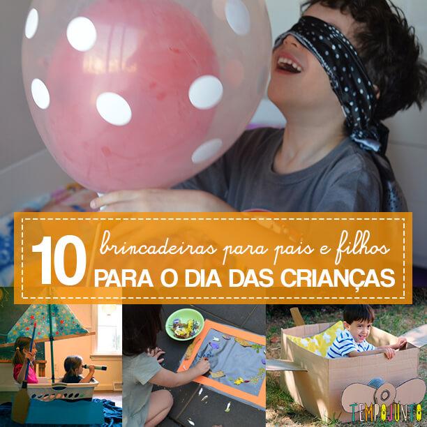 10 ideias de brincadeiras para pais e filhos para o Dia das Crianças - capa