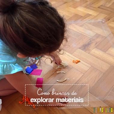 Explorar materiais: uma atividade e tanto para as crianças!