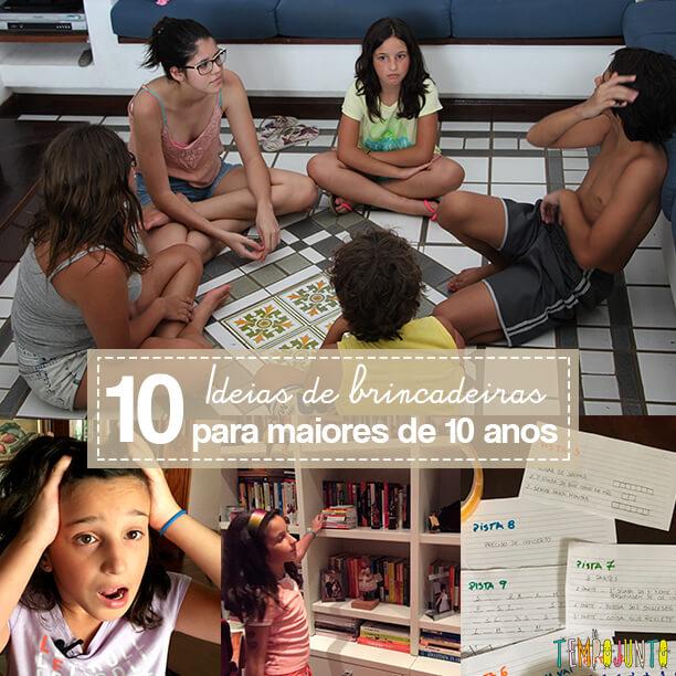 10 brincadeiras para crianças maiores de 10 anos