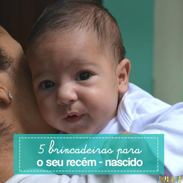 5 brincadeiras legais para fazer com seu recém-nascido