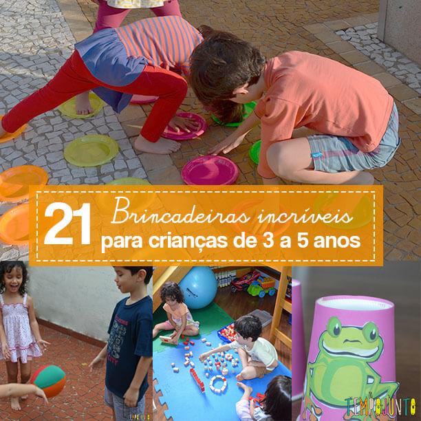 Você vai amar estas 21 brincadeiras para crianças entre 3 e 5 anos