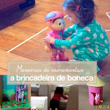 10 maneiras de incrementar a brincadeira de boneca