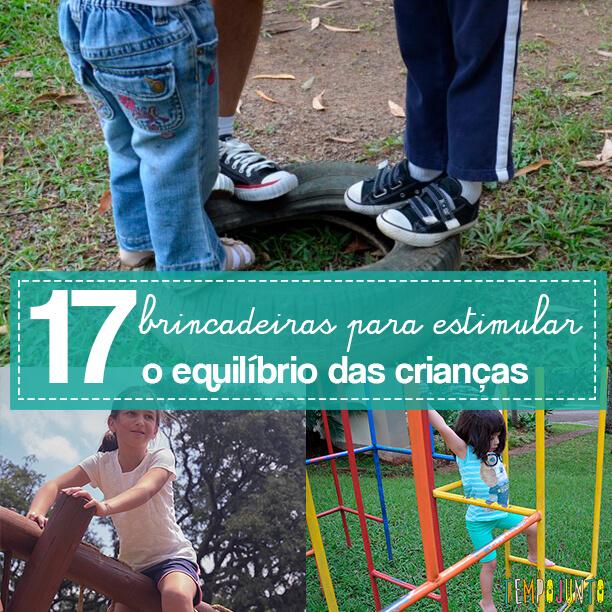 Estimular o equilíbrio pela brincadeira das crianças de 3 meses a 10 anos