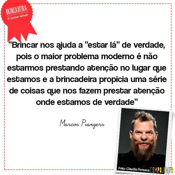 Frases Marcos Piangers - brincar e estar la de verdade