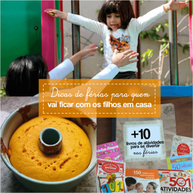 Para ajudar você a aproveitar o máximo das férias das crianças: brincar