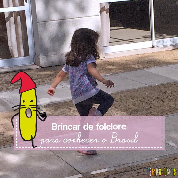Brincadeiras para lembrar os personagens do folclore brasileiro