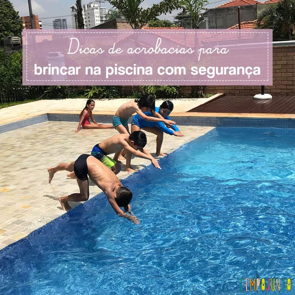 Acrobacias seguras para brincar na piscina com os filhos