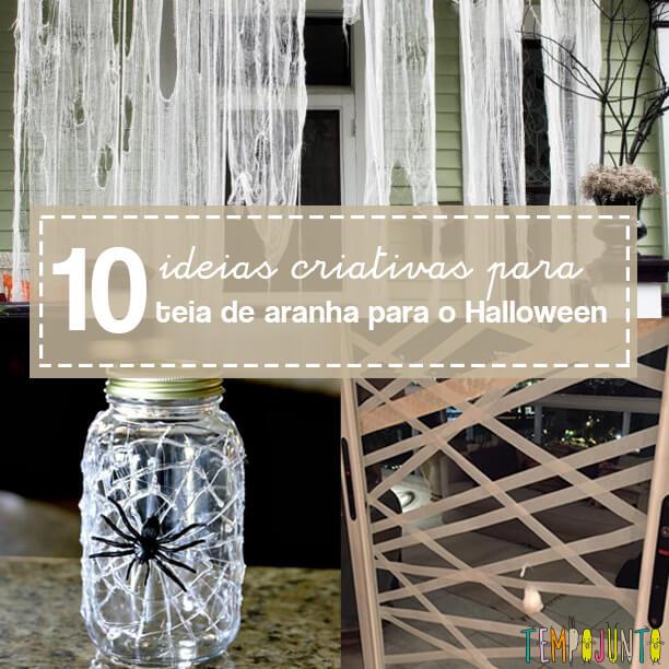 10 ideias de como fazer uma teia de aranha para o Halloween