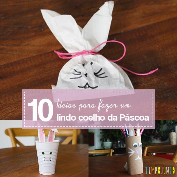 10 ideias para fazer um coelho da Páscoa