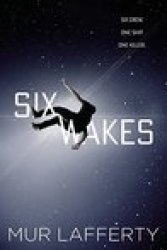 Six Wakes by