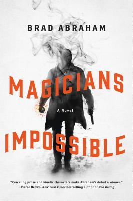 Review: Magicians Impossible by Brad Abraham