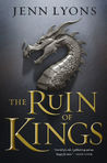 The Ruin of Kings (A Chorus of Dragons, #1) by