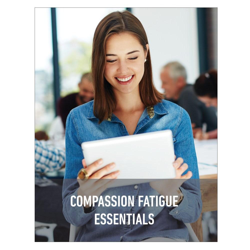 Compassion Fatigue Essentials