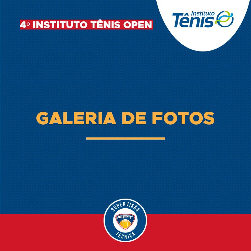 GALERIA DE FOTOS – 4º INSTITUTO TÊNIS OPEN