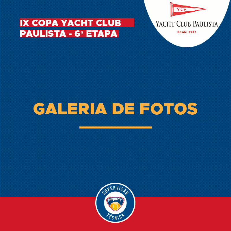 GALERIA DE FOTOS – IX COPA YACHT CLUB PAULISTA – 6ª ETAPA
