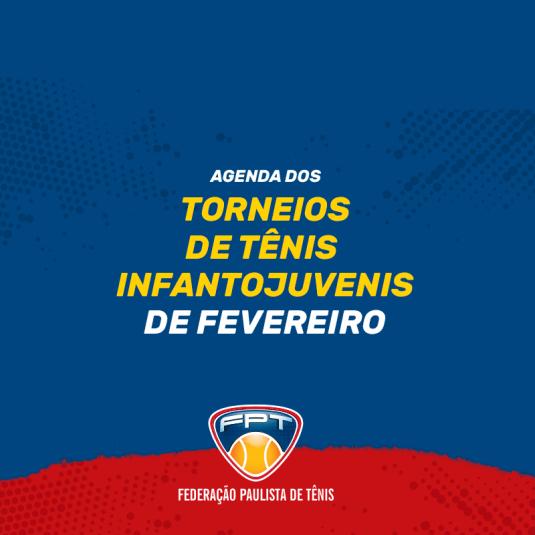 INFANTOJUVENIL – TORNEIOS DE TÊNIS DE FEVEREIRO