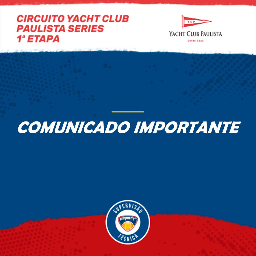 COMUNICADO IMPORTANTE – CIRCUITO YACHT CLUB PAULISTA SERIES 1ª ETAPA