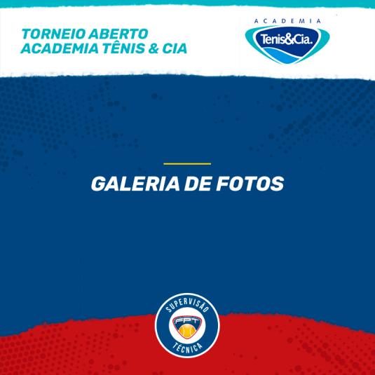 GALERIA DE FOTOS – TORNEIO ABERTO ACADEMIA TÊNIS & CIA