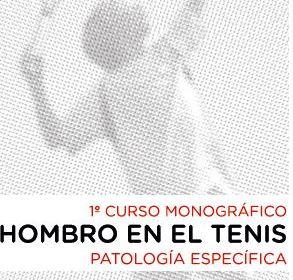Curso monográfico el Hombro en el Tenis. Patología Específica