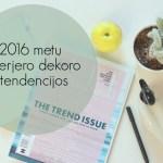 2016 metų interjero dekoravimo tendencijos