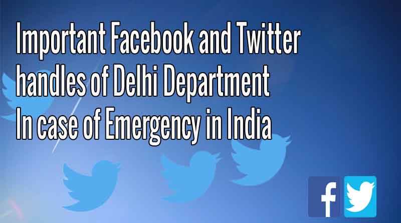 Important Facebook and Twitter handles of Delhi Department