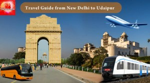 Travel Guide from New Delhi to Udaipur