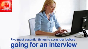Five most essential things to consider before going for an interview