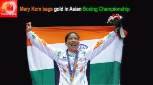 Mary Kom bags gold in Asian Boxing Championship for 5th time
