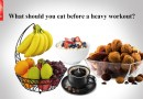 What should you eat before a heavy workout?