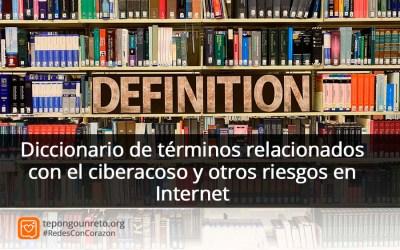 Diccionario de términos relacionados con el ciberacoso y otros riesgos en Internet