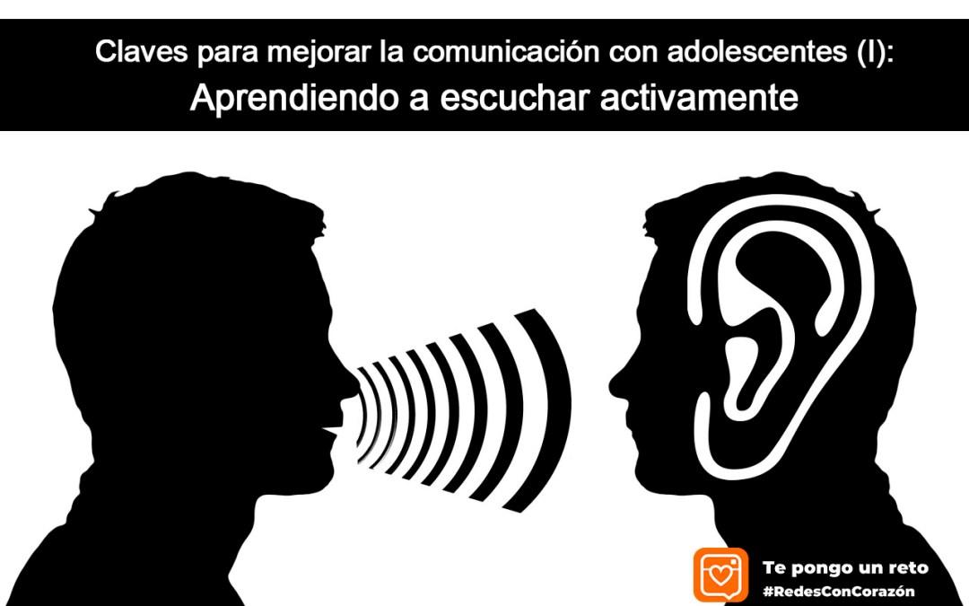Claves para mejorar la comunicación con adolescentes (I): Aprendiendo a escuchar activamente