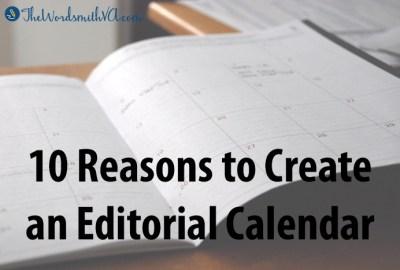 10 Reasons to Create an Editorial Calendar