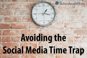 Avoiding the Social Media Time Trap