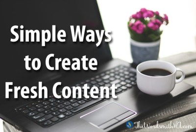 Simple Ways to Create Fresh Content
