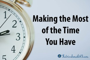 Making the Most of the Time You Have