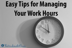 Easy Tips for Managing Your Work Hours