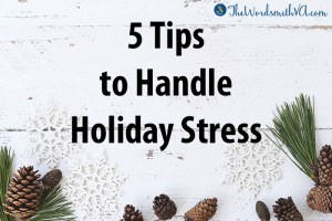 5 Tips to Handle Holiday Stress