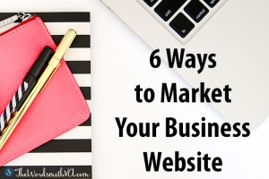 6 Ways to Market Your Business Website