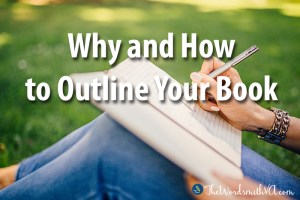 Why and How to Outline Your Book