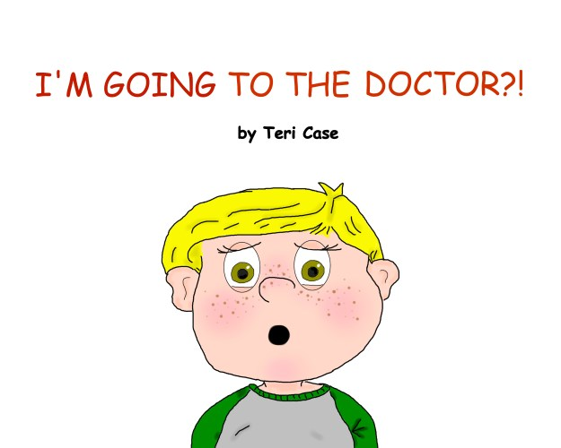 I'M GOING TO THE DOCTOR?