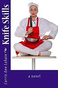Knife Skills by Carrie Ann Lahain
