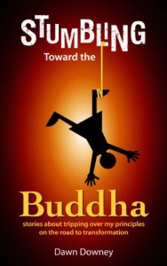 Dawn Downey Stumbling Toward buddha
