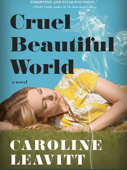 Cruel Beautiful World by Caroline Leavitt Book Cover