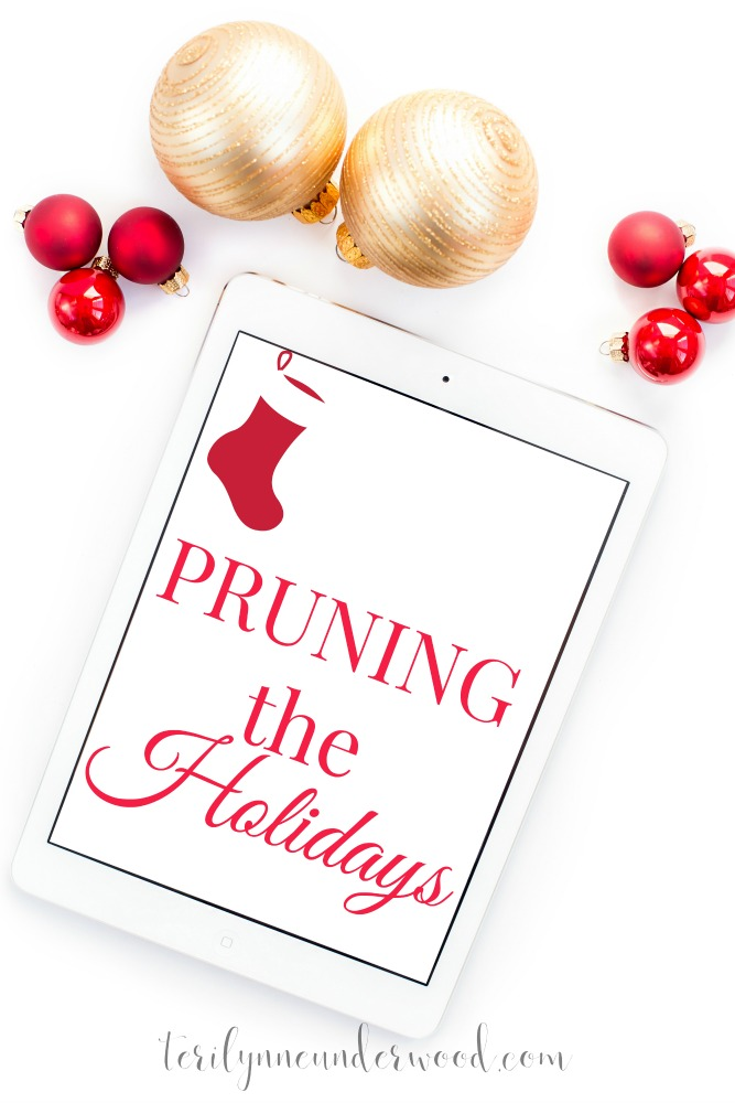 Do you need to prune your holidays? Eliminate what's unecessary so you can make the most of the season!